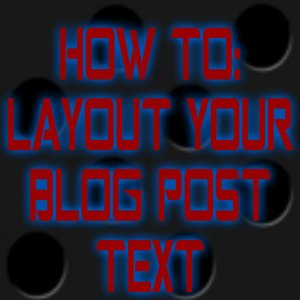 HOW TO LAYOUT YOUR BLOG POST TEX-pizap.com14054599928761