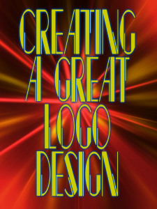 CREATING A GREAT LOGO DESIGN